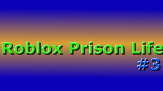Hit people Lin to death | Roblox Prison Life Part 3