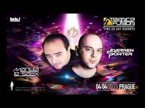 Manuel le Saux b2b Darren Porter - Live @ Trancefusion, Time To Say Goodbye, Prague (04.04.15)