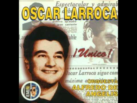 Los Largos Del Pibe - Oscar Larroca (Orq. Alfredo de Angelis)