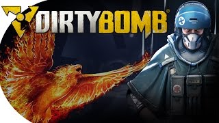"Dirty Bomb | Phoenix Gameplay | ""Rise from the Ashes!"""