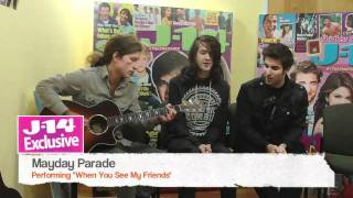 "J-14 Exclusive: Mayday Parade performs ""When You See My Friends"""