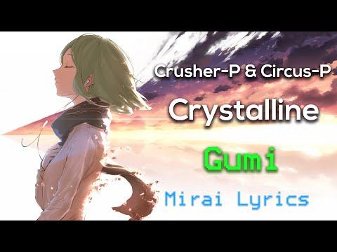 [Vocaloid] Crystalline (feat. GUMI) - Crusher-P & Circus-P (CIRCRUSH)