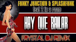 Download Funky Junction & Splashfunk Feat 2 In A Room - Hay Que Bailar (Frystal DJ Remix) MP3 song and Music Video