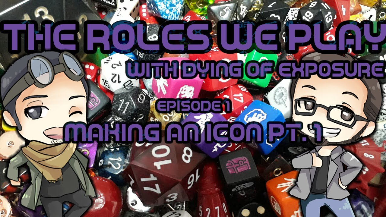 The Roles We Play: With Dying of Exposure - Making an Icon Pt. 1