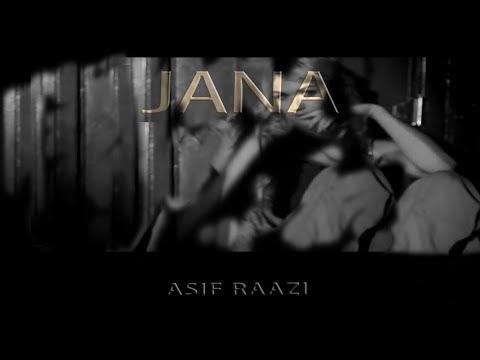 """JANA"" by Asif Raazi New /songs /pakistan /2018 /romantic /love /india"