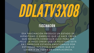 DDLA TV 3x08 FASCINACIÓN