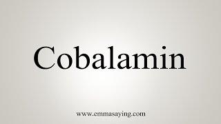 How To Say Cobalamin