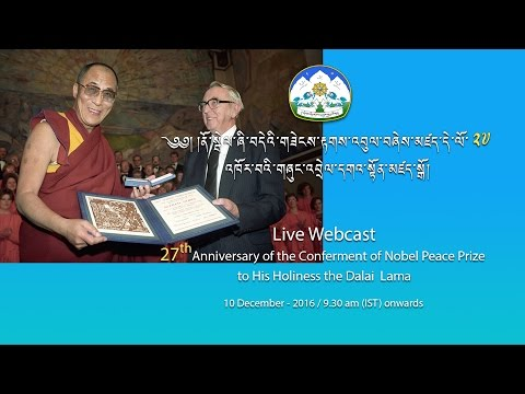 Live Webcast - 27th Anniversary of the Conferment of Nobel Peace Prize to H. H. The Dalai Lama