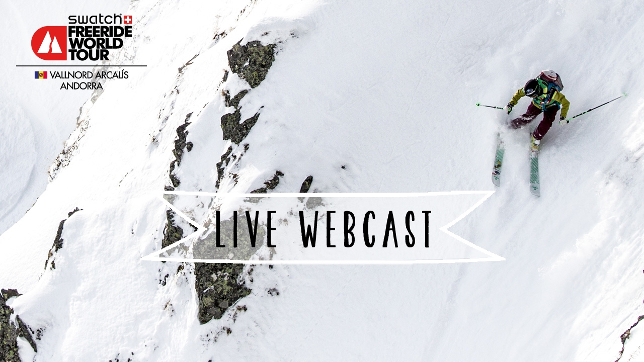 Live webcast - vallnord-arcalì­s fwt17 - swatch freeride world tour 2017
