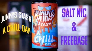 Junkys Stash A Chill Day - Salt Nic and Freebase Review