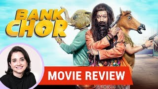 Anupama Chopra's Review of Bank Chor