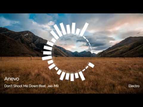 [Electro] - Anevo - Don't Shoot Me Down (feat. Jae-Mi) (By Monstercat)