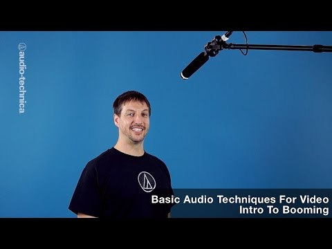 Basic Audio Techniques for Video: Intro To Booming