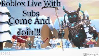 Roblox Live With Subs! Come And Join!!! DjNinjaRj