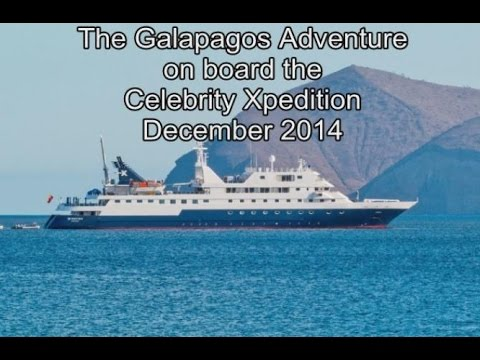 Galapagos Adventure on Board the Celebrity Xpedition Cruise Ship December 2014