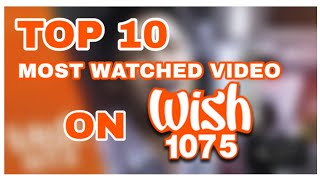 Download TOP 10 Most Watched Video on Wish 107.5 as of August 04