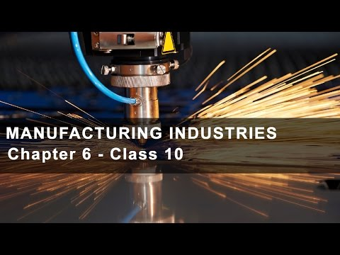 Manufacturing Industries - Chapter 6 Geography NCERT Class 10