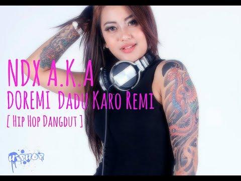 NDX AKA - DOREMI  Dadu Karo Remi ( Hip Hop Dangdut ) Mp3