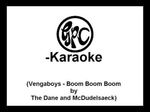 [GPC-Karaoke] The Dane & McDudelsaeck: Vengaboys - Boom Boom Boom