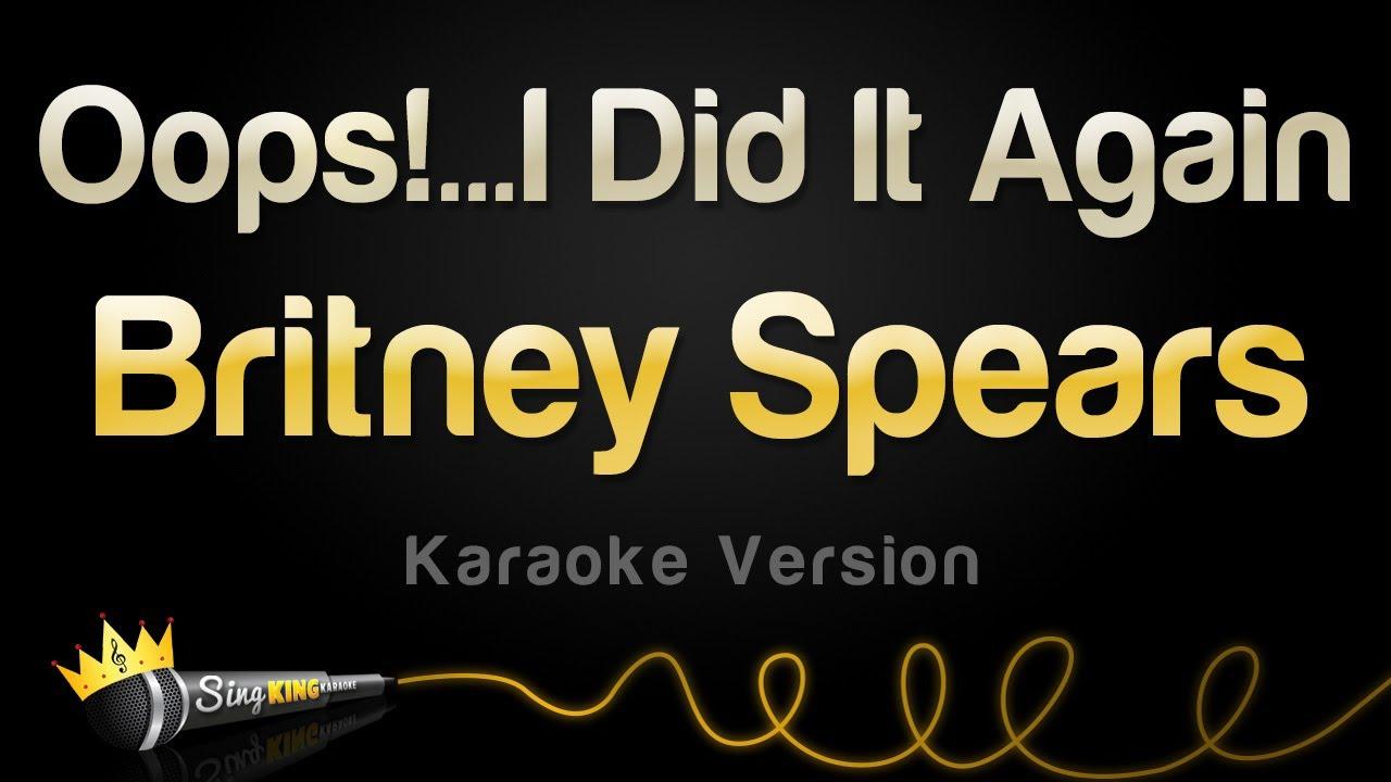 Download Britney Spears - Oops!...I Did It Again (Karaoke Version)