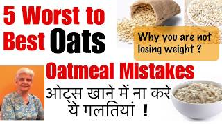 5 Worst to Best Oats   Best Way to eat Oats for Weight Loss   Why you are not losing weight   Hindi