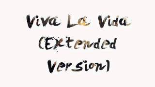 Coldplay - Viva La Vida (Extended Version)