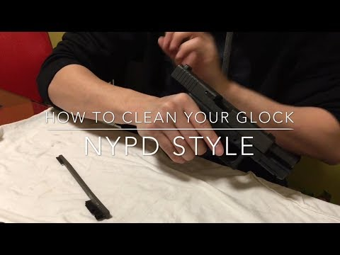 HOW TO CLEAN YOUR GLOCK NYPD STYLE