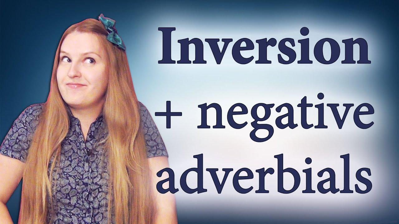№84 English Grammar - Inversion with negative adverbials ...