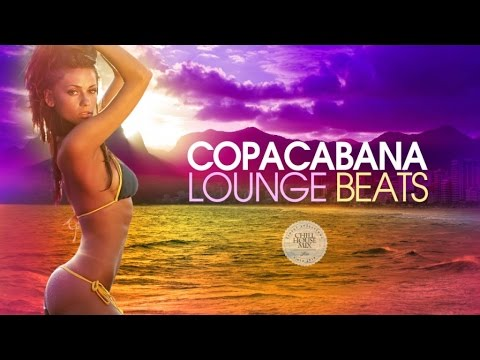 Copacabana⚡️Lounge Beats (Chill & Deep House Set)