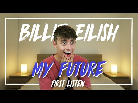 Billie Eilish | my future (First Listen)