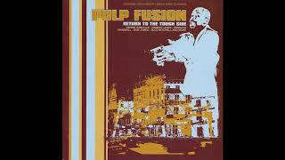 Pulp Fusion -  Vol 2 -  Return To The Tough Side