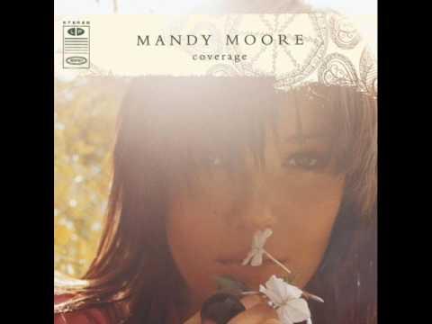 Mandy Moore - Drop The Pilot (Joan Armatrading Cover)