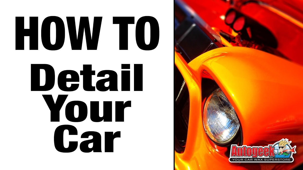 Auto Detailing Facts, auto detailing Tips, How to detailing