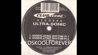 Ultra Sonic - Annihilating Rhythm Pt 1