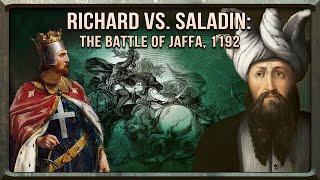 Battle of Jaffa, 1192: Richard and Saladin