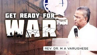 Rev. Dr. M A Varughese || Get ready for War || 16.9.2018