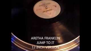 ARETHA FRANKLIN - JUMP TO IT (12 INCH VERSION)