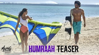 Humraah - Teaser | MALANG | Aditya R K, Disha P, Anil K, Kunal K | Sachet T | SONG OUT TOMORROW