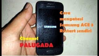Cara mengatasi Samsung Galaxy ACE 3 Restart sendiri