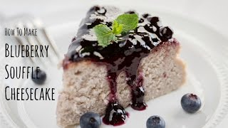 How to Make Blueberry Cheesecake (Recipe)