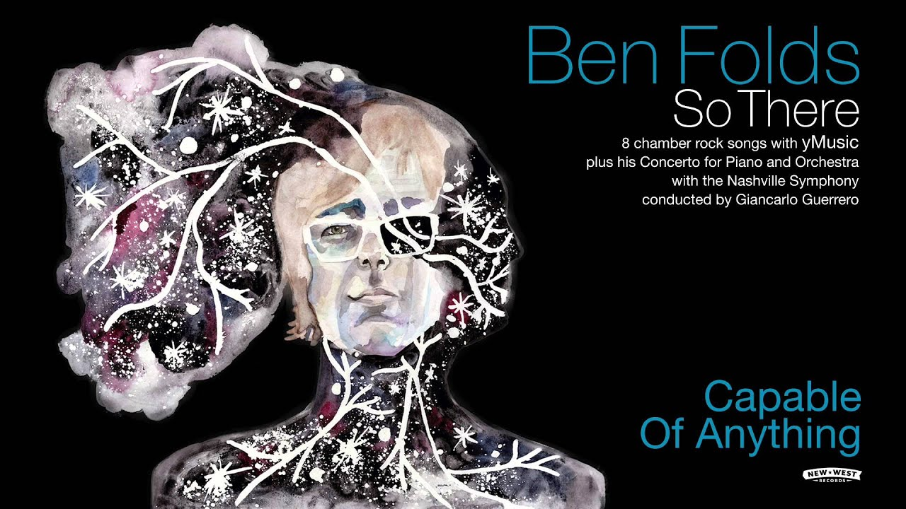 ben-folds-capable-of-anything-so-there-full-album-new-west-records