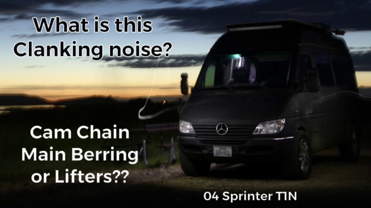 Sprinter T1N Engine Clanking Noise Diagnosis