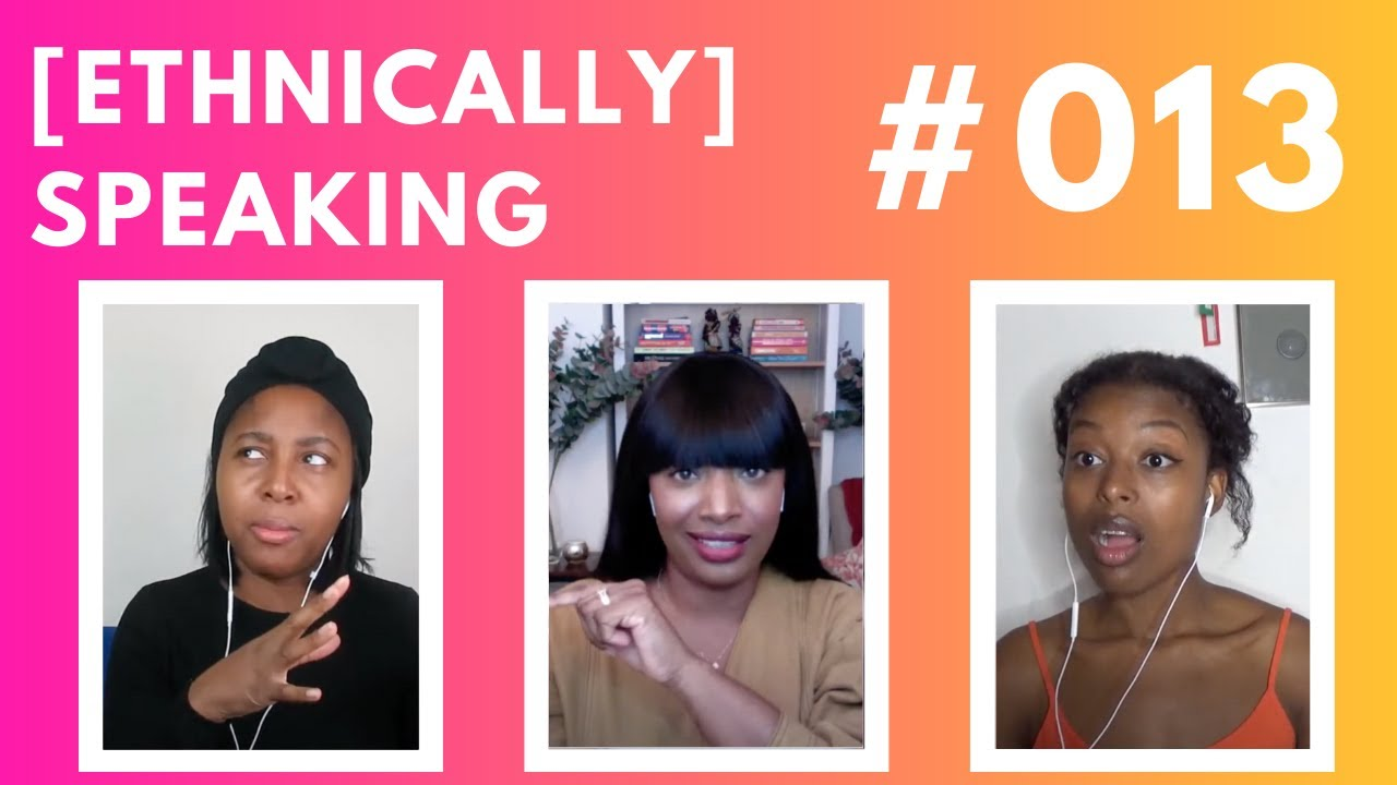 Body Positivity Movement *Special Episode* | ETHNICALLY SPEAKING 13
