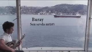 أجمل أغنية تركية مترجمة ل Buray Sen sevda mısın