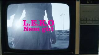 Neon Girl - L.E.K.O | Bandet och jag