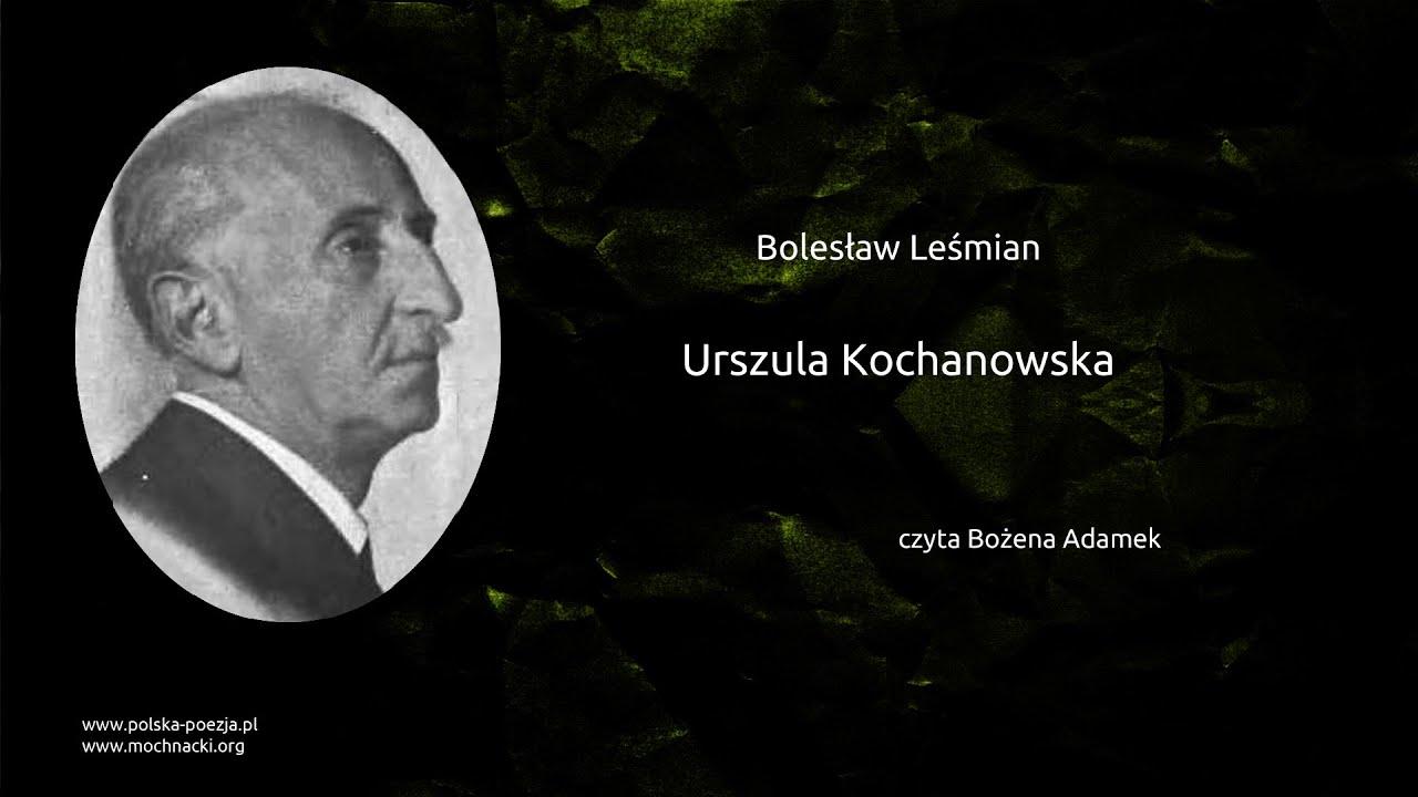 Bolesław Leśmian Urszula Kochanowska