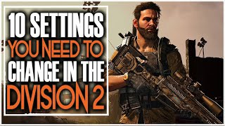 10 DIVISION 2 SETTINGS YOU NEED TO CHANGE FOR NEW AND RETURNING PLAYERS (CONSOLE & PC)
