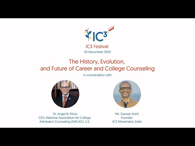 The History, Evolution and Future of Career and College Counseling: IC3 Festival 02 December 2020