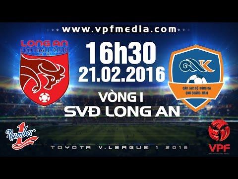 Xem lại: Đồng Tâm Long An vs QNK Quảng Nam