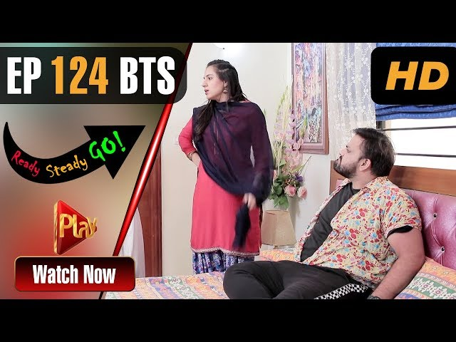 Ready Steady Go - Episode 124 BTS | Play Tv Dramas | Parveen Akbar, Shafqat Khan | Pakistani Drama